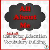 All About Me: With a focus on Character Education and Vocabulary Building