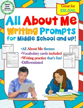 All About Me Writing Prompts for Middle School and up - Great for ESL/ENL