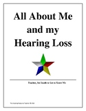 All About Me and My Hearing Loss:  Information for Next Year's Teacher