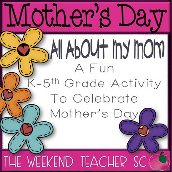 All About My Mom K-5th Grade Activity