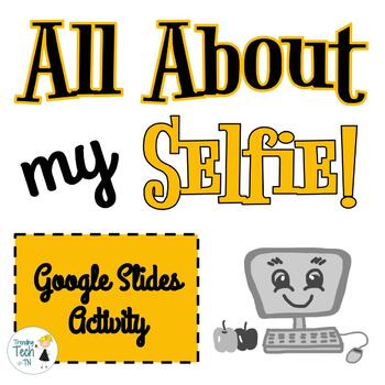 All About My SELFIE! Back to School Activity in Google Slides!