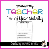 All About My Teacher End of the Year Activity
