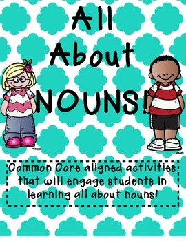All About Nouns! Common Core Aligned