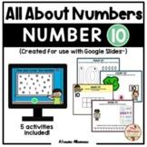 All About Number 10 (Google Slides™)