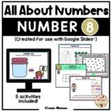 All About Number 8 (Google Slides™)