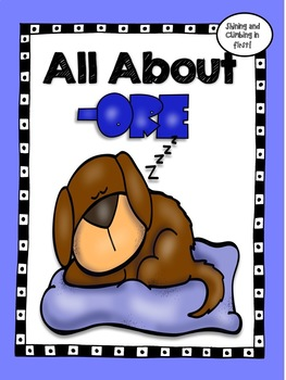 ORE Word Work/All About -ORE - No Prep!