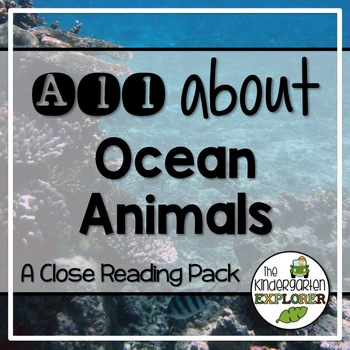 All About Ocean Animals - A Close Reading Pack