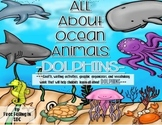 All About Ocean Animals-DOLPHINS! (craft, writing activities, vocab. & more)
