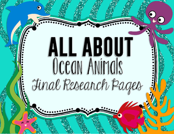 All About: Ocean Animals Final Research Pages
