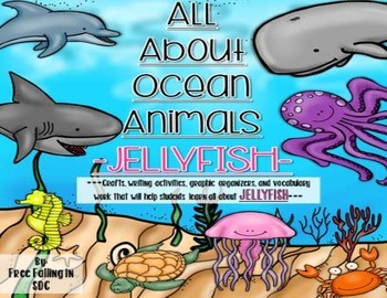 All About Ocean Animals-JELLYFISH! (craft, writing activities, vocab. & more)