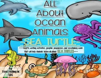 All About Ocean Animals-SEA TURTLES! (craft, writing activities, vocab. & more)