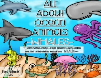 All About Ocean Animals-WHALES! (craft, writing activities, vocab. & more)