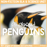 Penguins Non-Fiction ELA & Science Unit
