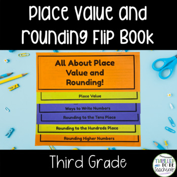 All About Place Value and Rounding-A 3rd Grade Math Flip Book