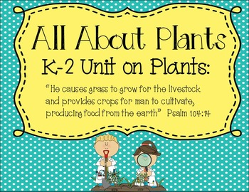All About Plants (religious K-2 Unit on Plants, activities, and centers)