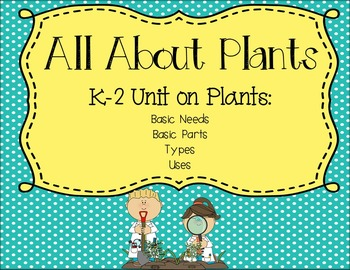 All About Plants (K-2 Unit on Plants, activities, and centers)