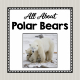 All About Polar Bears- Animal Science