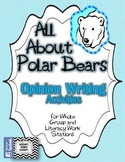 All About Polar Bears - OPINION WRITING ACTIVITIES