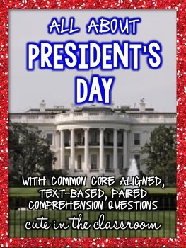 All About President's Day - Nonfiction Reading Comprehension