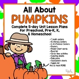 All About Pumpkins:  5-day Lesson Plan for Preschool, PreK, K & Homeschool