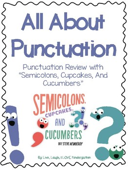 All About Punctuation with Semicolons, Cupcakes, and Cucumbers