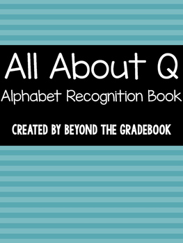 All About Q   Alphabet Recognition Book