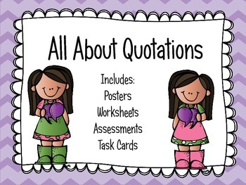 All About Quotations:  posters, worksheets, task cards, as