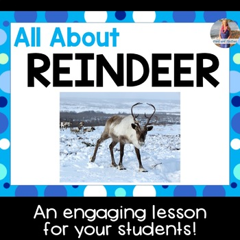 All About Reindeer -- PowerPoint Lesson!