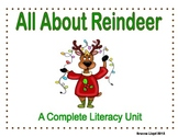 All About Reindeer...A Complete Literacy Unit