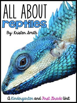 All About Reptiles- for kindergarteners and first graders
