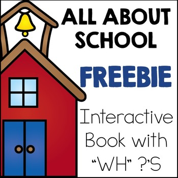 "All About School (Interactive Adapted Book with ""WH"" Questions)"