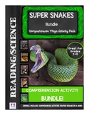 SUPER SNAKES Bundle Pack Science / Reading Comprehension and Questions
