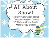 All About Snow!-  Close Read, Comp.Check,Foldable, Fan & Pick, Sensory Activity