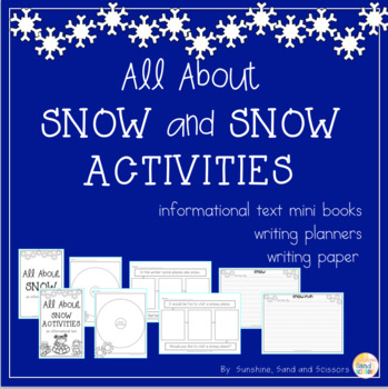 All About Snow and Snow Activities Informational Text and Writing