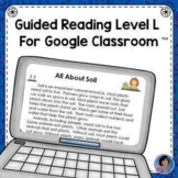All About Soil Reading Passage & Questions for Google Classroom™: Gd Rd Level L