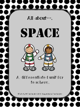 All About Space - A differentiated unit for teachers.