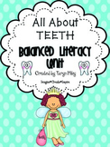 All About Teeth:  Balanced Literacy Unit