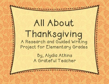 All About Thanksgiving - A Research and Guided Writing Project