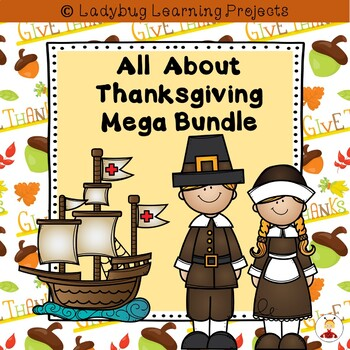 All About Thanksgiving Mega Bundle {Ladybug Learning Projects}