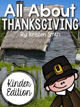 All About Thanksgiving- for kinders!