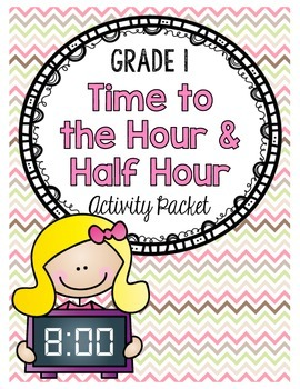 {Grade 1} Time to the Hour and Half-Hour Activity Packet