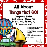 All About Things That GO! 5-day Lesson Plans for Preschool, PreK, K & Homeschool