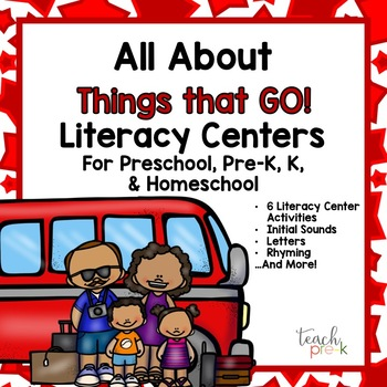 All About Things that GO! Literacy Centers for Preschool, PreK, K & Homeschool