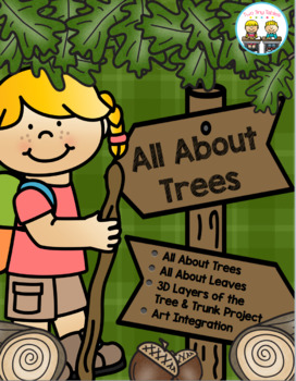 All About Trees ~ 3D Layers of the Tree, Layers of the Trunk, Leaves & More!