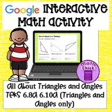 All About Triangles and Angles Google Classroom Ready! TEK