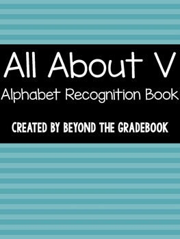 All About V   Alphabet Recognition Book