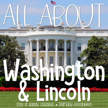 All About Washington & Lincoln