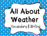 All About Weather & Seasons {{Vocabulary Cards and Writing}}