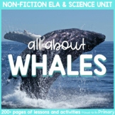 Whales Non-Fiction ELA & Science Unit