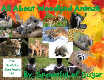 All About Woodland Animals (A Close Reading K-2 Unit)